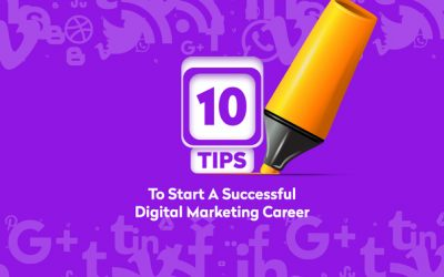 10 Tips to Start a Successful Digital Marketing Career