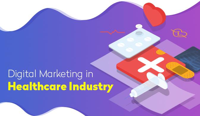 Digital Marketing in Healthcare Industry